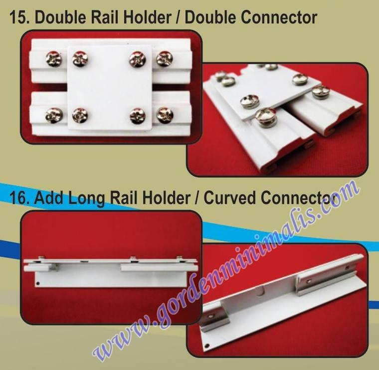 double rail holder / double connector : berfungsi untuk membuat dua rel menjadi bersebelahan dapat juga berfungsi sebagai alat pegangan penghubung rel gorden rumah sakit add long rail holder / curved connector : berfungsi untuk menyambung dua rel gorden menjadi satu
